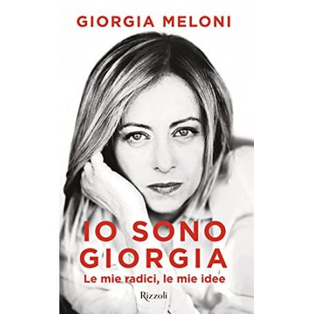 Io sono Giorgia. Le mie radici le mie idee